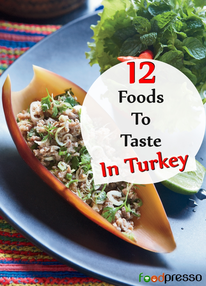 Foods To Taste In Turkey