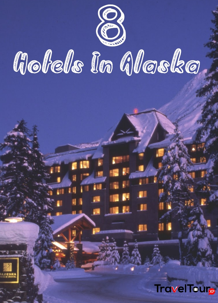 Best Hotels In Alaska