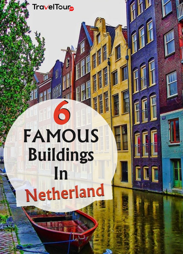 Famous Buildings In Netherland