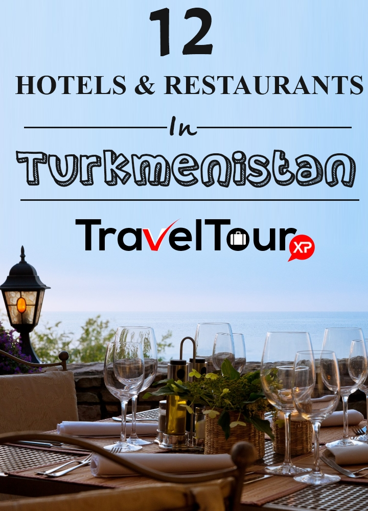 Hotels And Restaurants In Turkmenistan