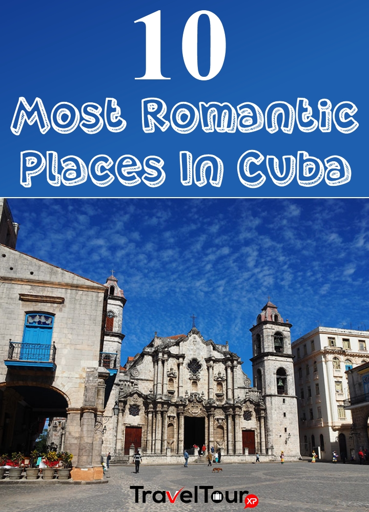 Romantic Places In Cuba