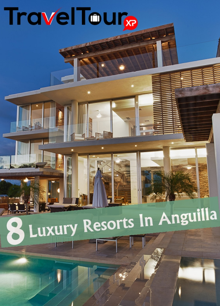 Top Luxury Hotel Interior Designers: 8 Best Luxury Resorts In Anguilla
