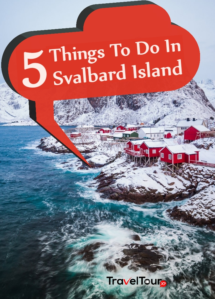 Things To Do In Svalbard Island