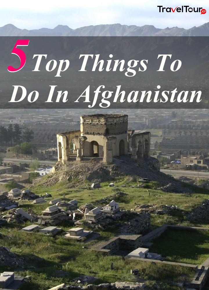 Top Things To Do In Afghanistan