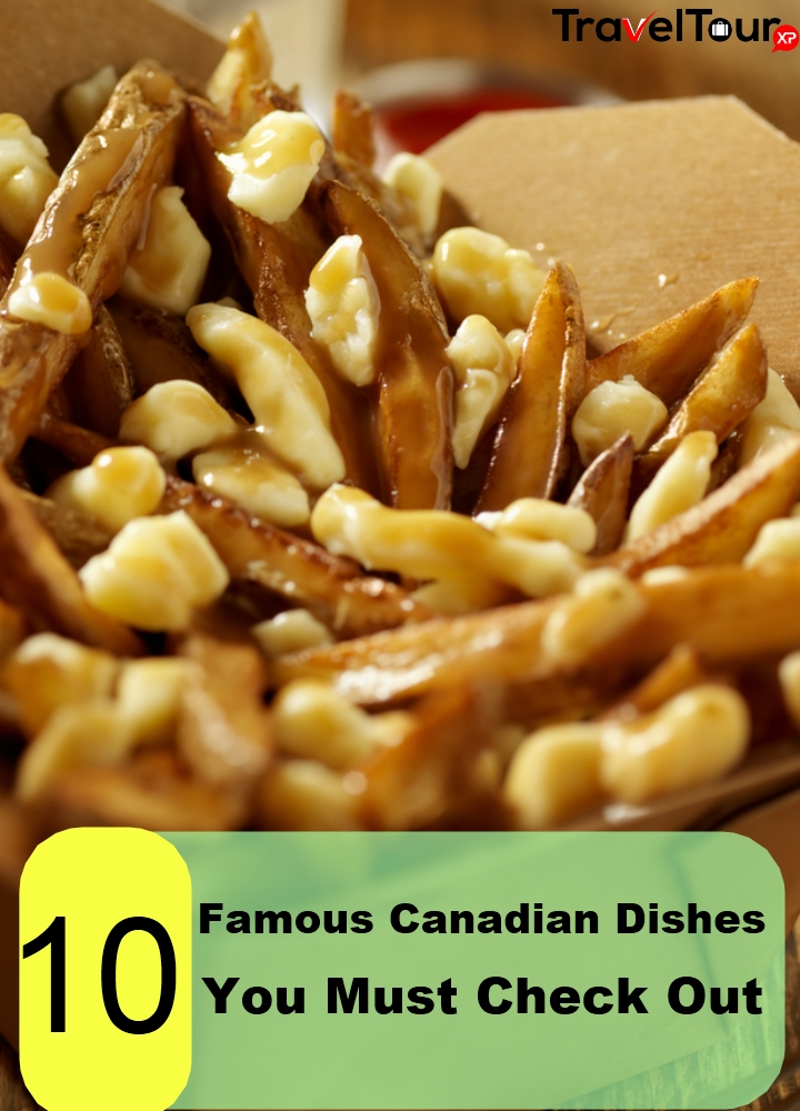 10 Famous Canadian Dishes You Must Check Out