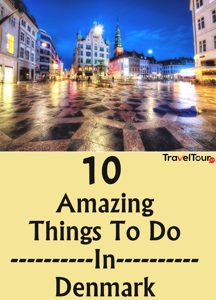 Amazing Things To Do In Denmark