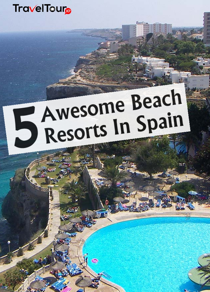 Awesome Beach Resorts In Spain