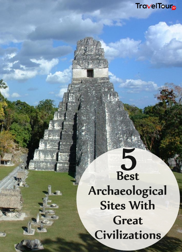 Best Archaeological Sites With Great Civilizations