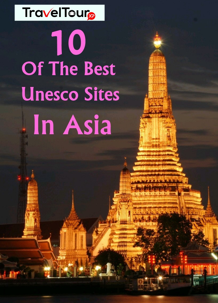 The Best Unesco Sites In Asia