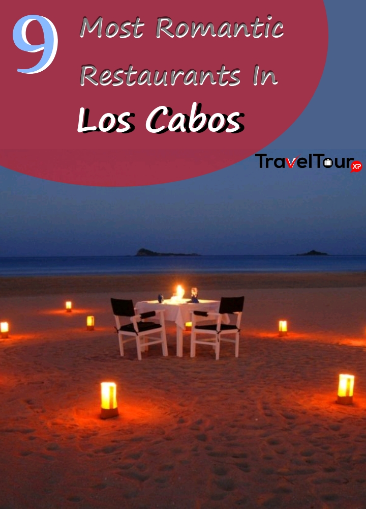 9 Most Romantic Restaurants In Los Cabos Traveltourxp Com