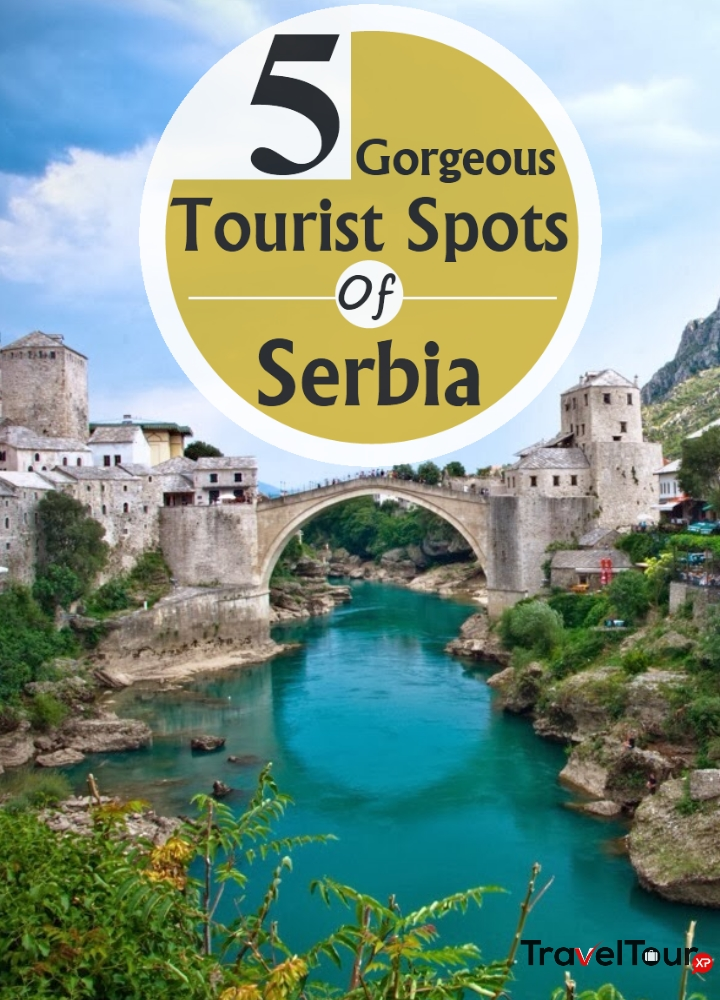 Gorgeous Tourist Spots Of Serbia