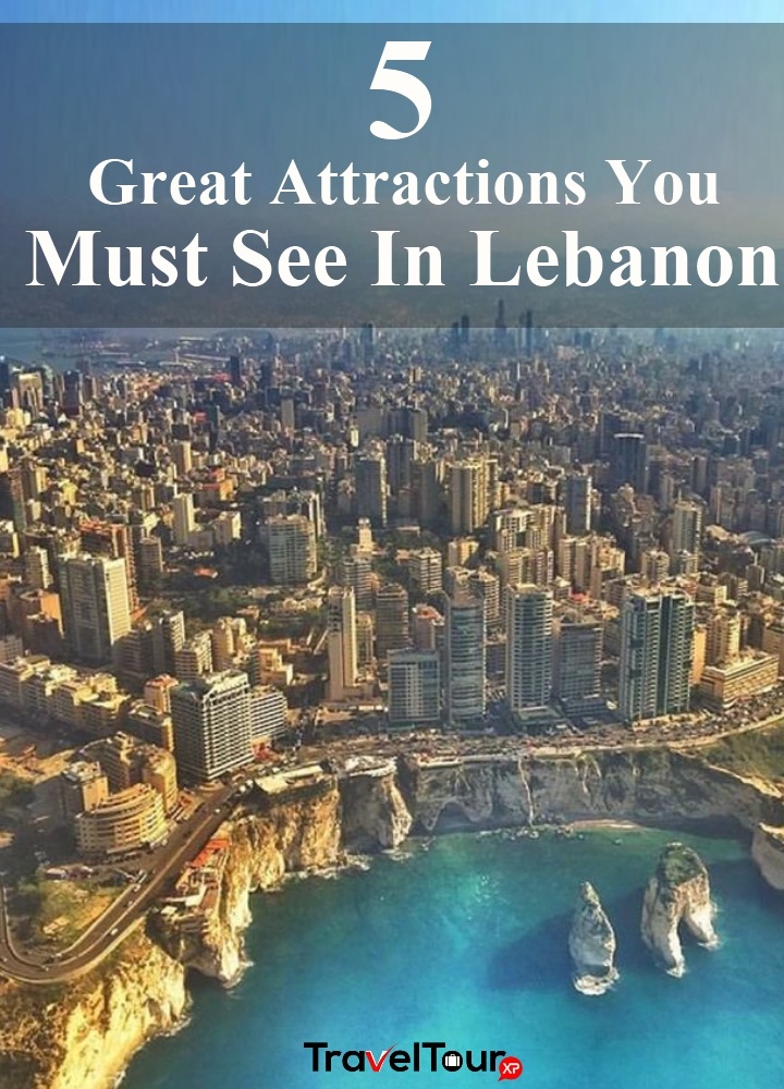 Great Attractions You Must See In Lebanon