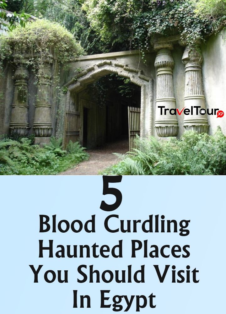 Haunted Places You Should Visit In Egypt