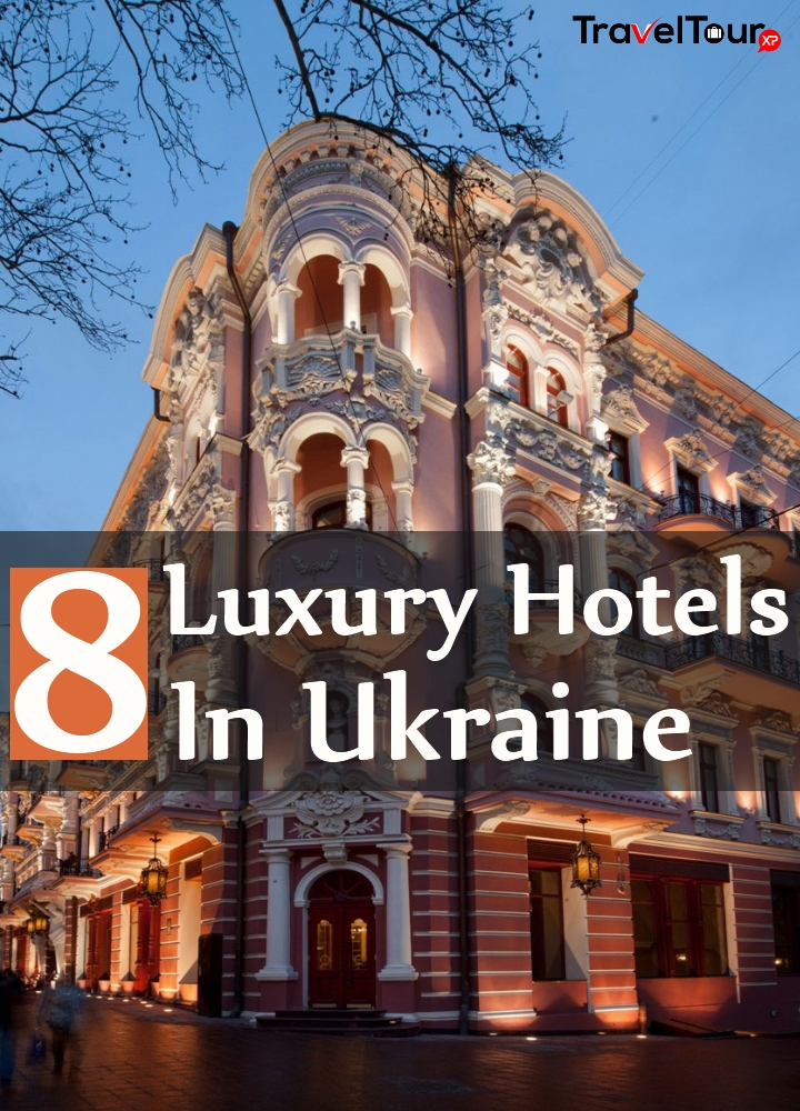 8 Fantastic Luxury Hotels In Ukraine Traveltourxp Com
