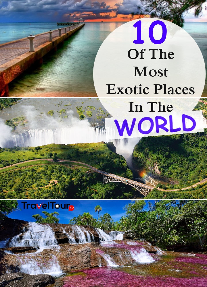 Most Exotic Places In The World