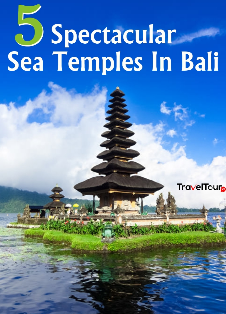 Spectacular Sea Temples In Bali