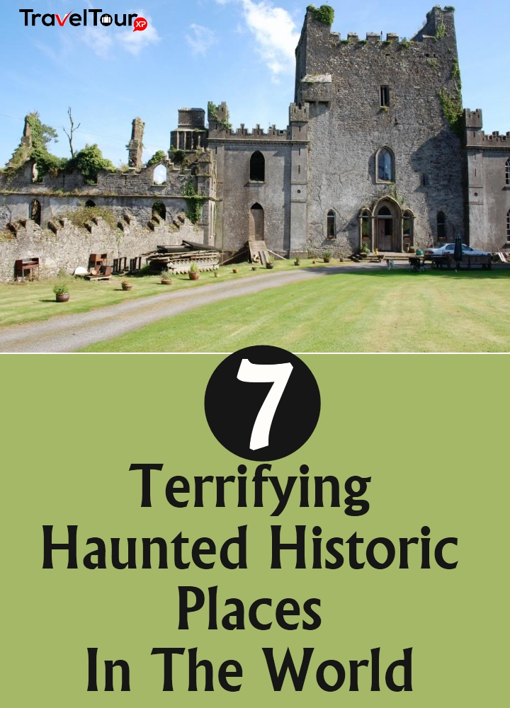 Terrifying Haunted Historic Places