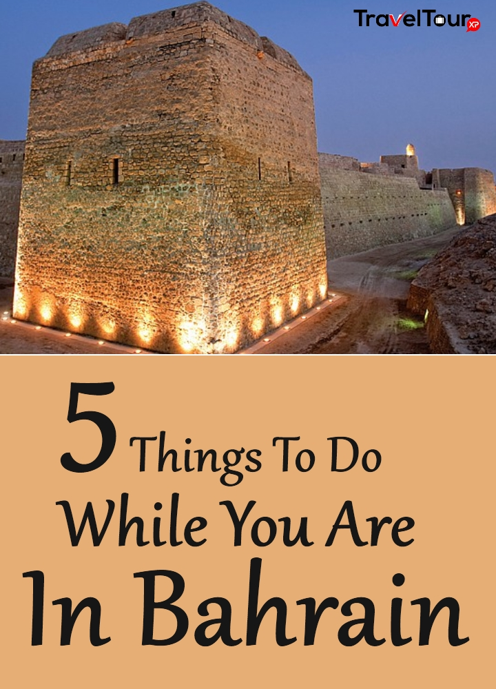 Things To Do While You Are In Bahrain