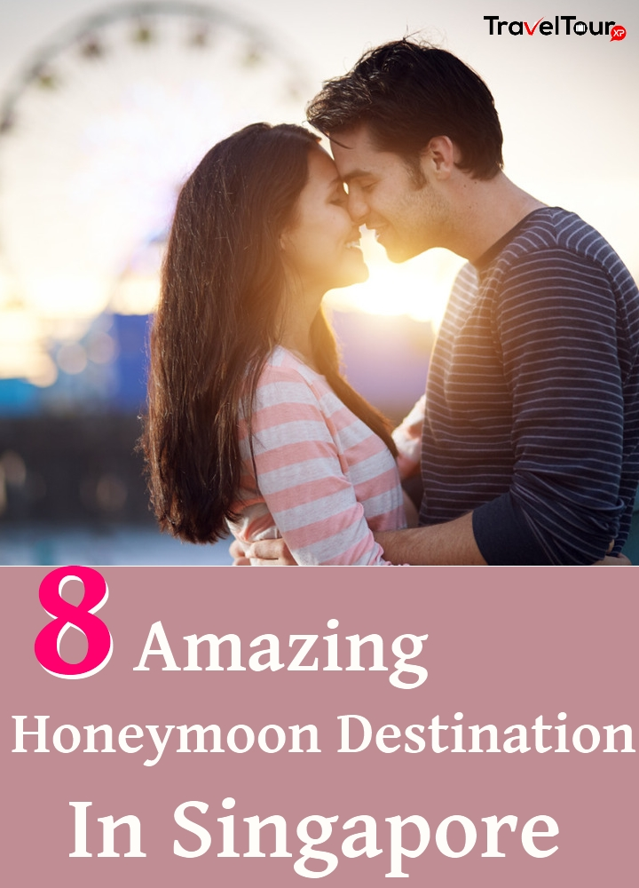 Amazing Honeymoon Destinations In Singapore