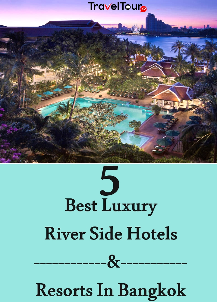 Best Luxury River Side Hotels And Resorts In Bangkok