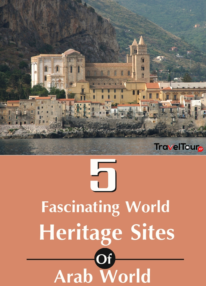 Fascinating World Heritage Sites Of Arab World