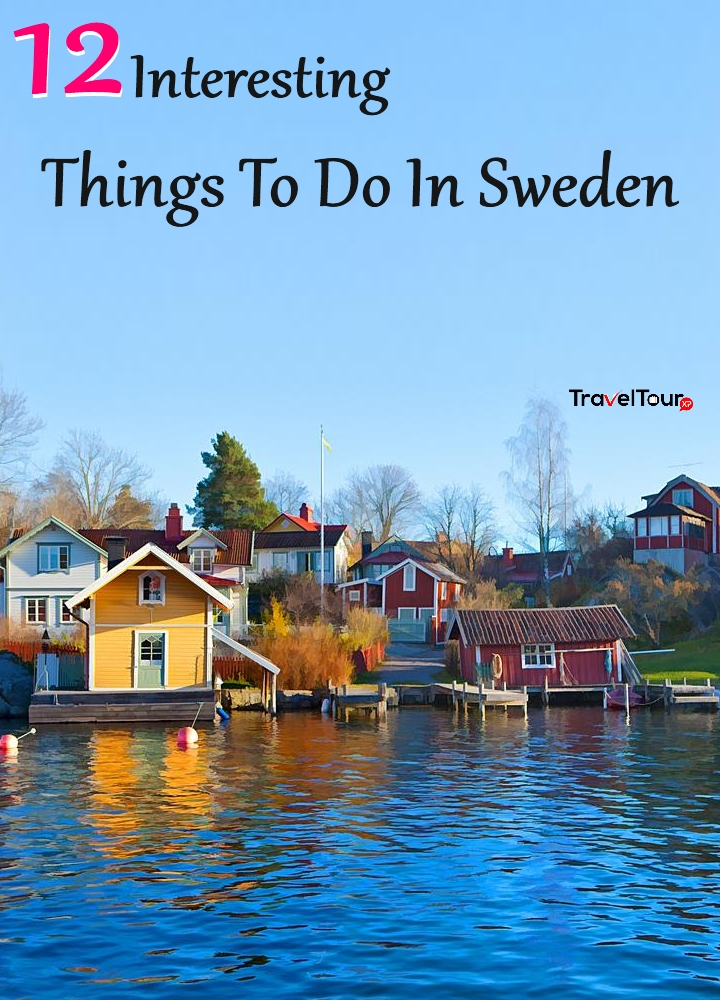 Interesting Things To Do In Sweden