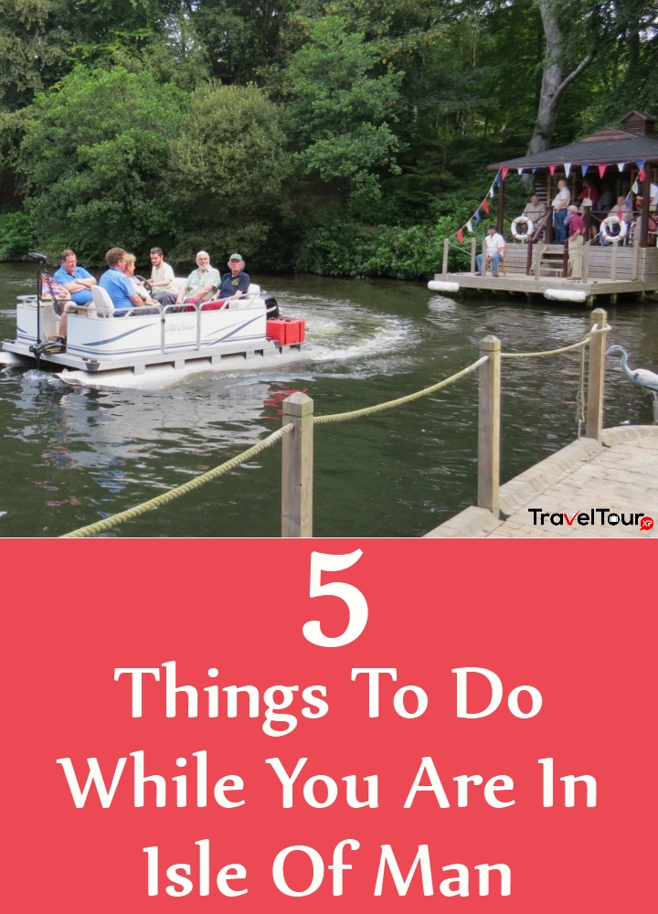 Interesting Things To Do While You Are In Isle Of Man