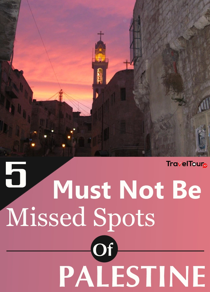 Must Not Be Missed Spots Of Palestine