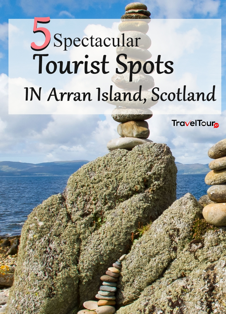 Spectacular Tourist Spots In Arran Island, Scotland
